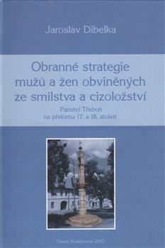 Obálka titulu Obranné strategie mužů a žen obviněných ze smilstva a cizoložství