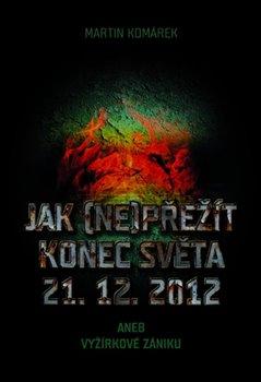 Obálka titulu Jak (ne)přežít konec světa 21. 12. 2012