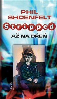 Obálka titulu Stripped / Až na dřeň