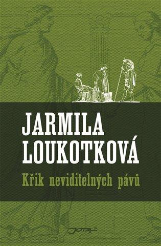Křik neviditelných pávů - Jarmila Loukotková | Booksquad.ink