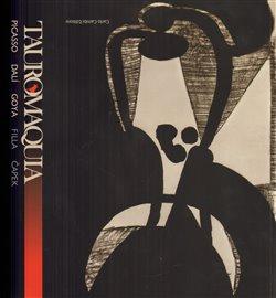 Obálka titulu Tauromaquia - Picasso, Dalí, Goya, Filla, Čapek