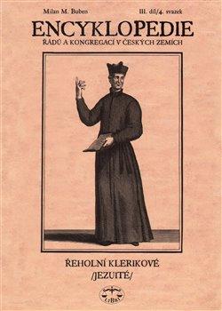 Obálka titulu Encyklopedie řádů, kongregací a řeholních společností katolické církve v českých zemích III.