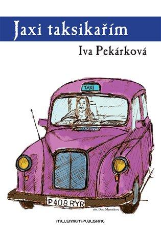 Jaxi taksikařím - Iva Pekárková | Booksquad.ink