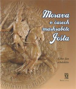 Obálka titulu Morava v časech markraběte Jošta