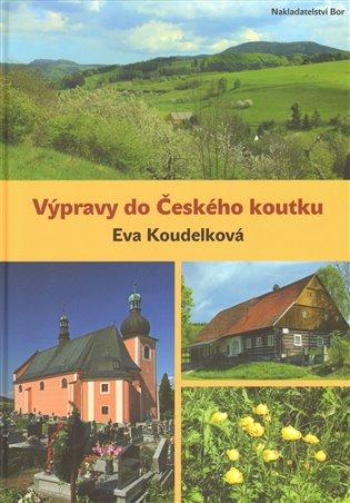 Výpravy do Českého koutku - Eva Koudelková | Booksquad.ink