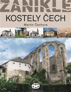 Obálka titulu Zaniklé kostely Čech