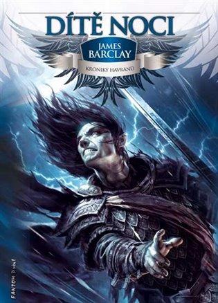 Dítě Noci:Kroniky Havranů 3 - James Barclay | Booksquad.ink