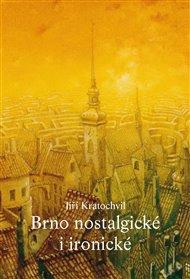 Brno nostalgické i ironické