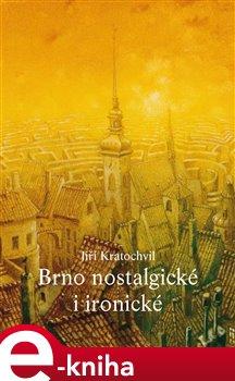 Obálka titulu Brno nostalgické i ironické