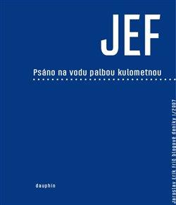 Obálka titulu JEF psáno na vodu palbou kulometnou