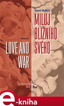 Obálka titulu Miluj bližního svého / Love and War