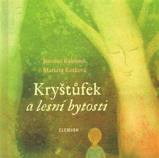 Kryštůfek a lesní bytosti - Jaroslav Kalousek,   Booksquad.ink
