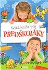Obálka knihy Velká kniha pro předškoláky