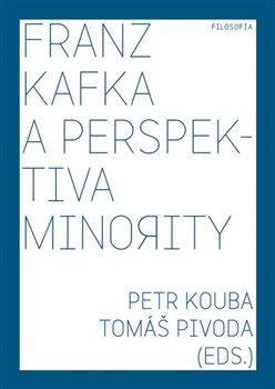 Obálka titulu Franz Kafka a perspektiva minority