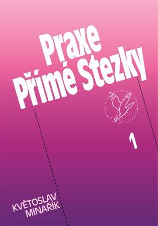 Praxe Přímé Stezky 1 - Květoslav Minařík | Booksquad.ink