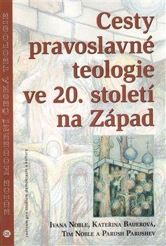 Obálka titulu Cesty pravoslavné teologie ve 20. století na Západ