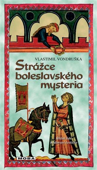 Strážce boleslavského mystéria - Vlastimil Vondruška | Booksquad.ink