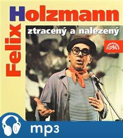 Obálka titulu Felix Holzmann ztracený a nalezený