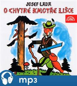 O chytré kmotře lišce, mp3 - Josef Lada
