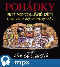 Obálka titulu Pohádky pro neposlušné děti a jejich starostlivé rodiče