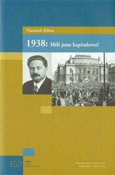 Obálka titulu 1938: Měli jsme kapitulovat?