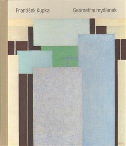 Obálka titulu František Kupka. Geometrie myšlenek