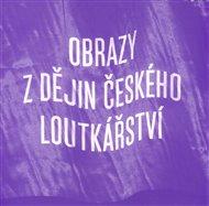 Obrazy z dějin českého loutkářství