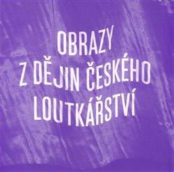 Obálka titulu Obrazy z dějin českého loutkářství