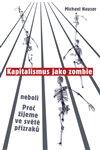 Obálka knihy Kapitalismus jako zombie neboli Proč žijeme ve světě přízraků