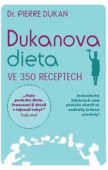 Obálka titulu Dukanova dieta ve 350 receptech