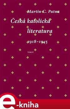 Obálka titulu Česká katolická literatura 1918-1945