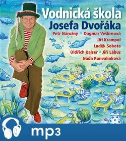 Obálka titulu Vodnická škola Josefa Dvořáka