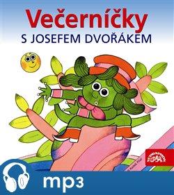 Obálka titulu Večerníčky s Josefem Dvořákem