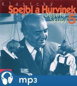 Obálka titulu Klasický Spejbl a Hurvínek Josefa Skupy 5.