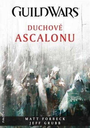 Duchové Ascalonu:GuildWars - Matt Forbeck, | Booksquad.ink