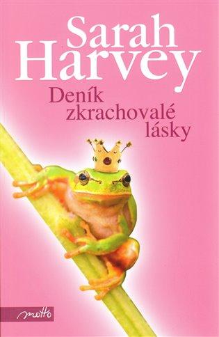Deník zkrachovalé lásky - Sarah Harvey | Booksquad.ink