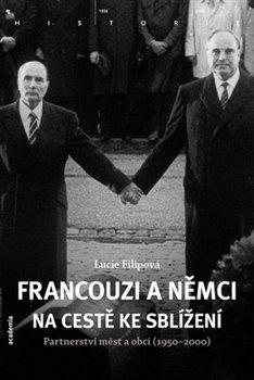 Obálka titulu Francouzi a Němci na cestě ke sblížení