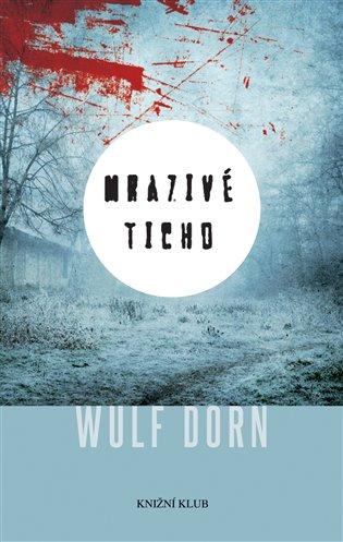 Mrazivé ticho - Wulf Dorn   Booksquad.ink