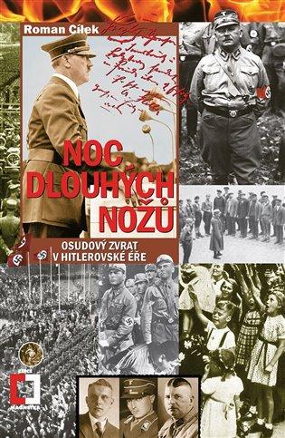 Noc dlouhých nožů:Osudový zvrat v hitlerovské éře - Roman Cílek   Booksquad.ink