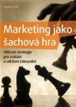 Obálka titulu Marketing jako šachová hra