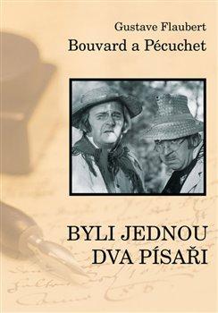Obálka titulu Bouvard a Pécuchet aneb  Byli jednou dva písaři