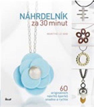 Náhrdelník za 30 minut - Marthe Le Van | Booksquad.ink