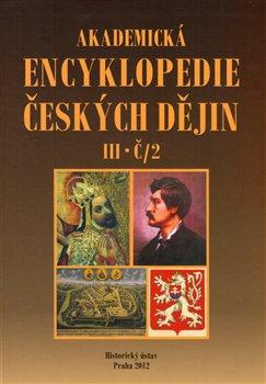 Obálka titulu Akademická encyklopedie českých dějin III. Č/2