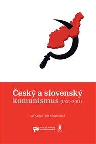 Český a slovenský komunismus (1921–2011)