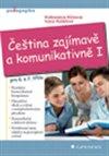 Obálka knihy Čeština zajímavě a komunikativně I