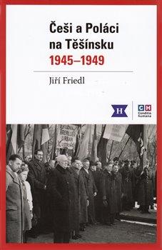 Obálka titulu Češi a Poláci na Těšínsku 1945-1949