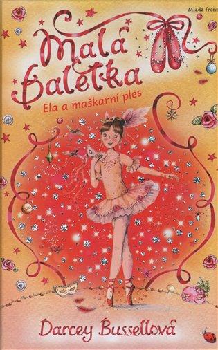 Malá Baletka - Ela a maškarní ples - Darcey Bussellová | Booksquad.ink