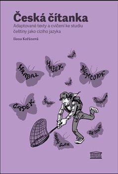 Obálka titulu Česká čítanka - adaptované texty a cvičení ke studiu češtiny jako cizího jazyka /anglicky/