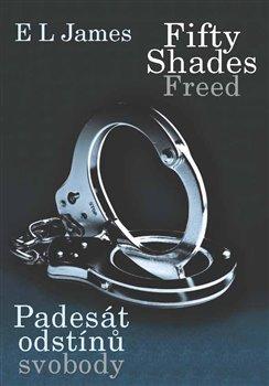 Obálka titulu Fifty Shades Freed - Padesát odstínů svobody