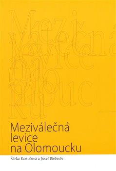 Obálka titulu Meziválečná levice na Olomoucku